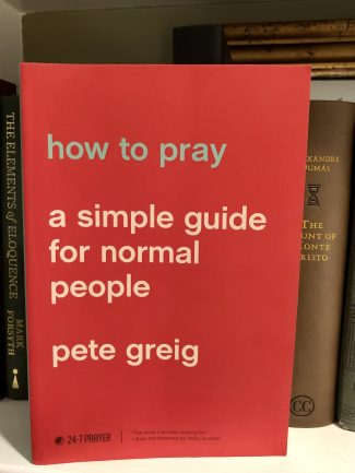 How to Pray Pete Greig