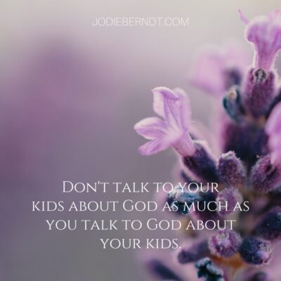 Talk to God about your kids
