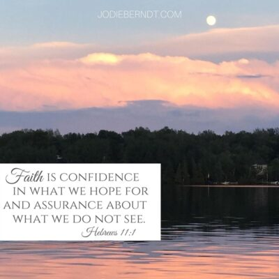 Faith is...assurance about what we do not see.