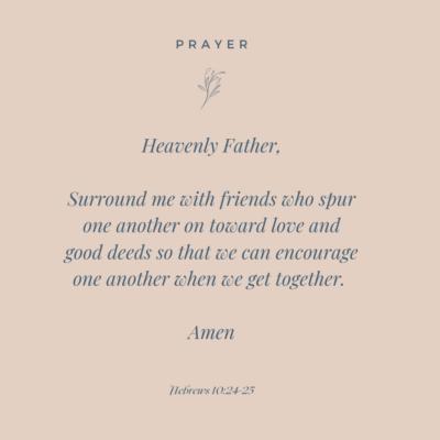 Friendship Prayer - Hebrews 10:24-25